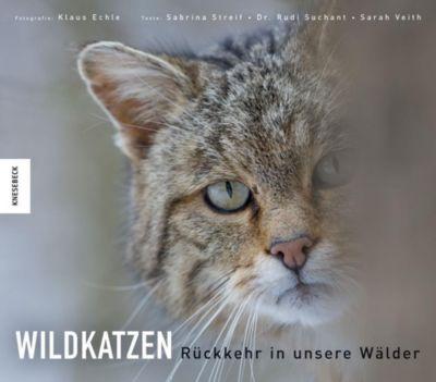 Wildkatzen, Rudi Suchant, Sabrina Streif, Sarah Veith