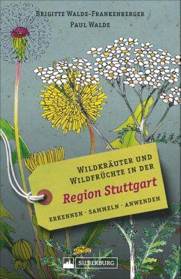 Wildkräuter und Wildfrüchte in der Region Stuttgart -  pdf epub