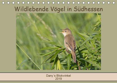 Wildlebende Vögel in Südhessen (Tischkalender 2019 DIN A5 quer), Daniela Buß
