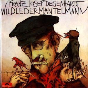 Wildledermantelmann, Franz Josef Degenhardt