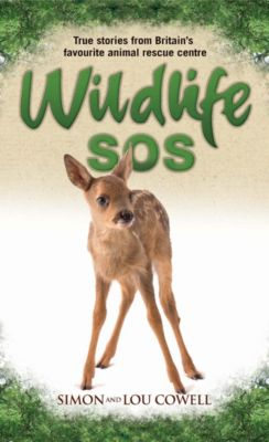 Wildlife SOS - True Stories from Britain's Favourite Animal Rescue Centre, Simon Cowell, Lou Cowell