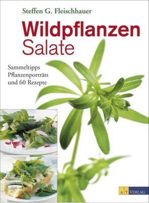 Wildpflanzen-Salate - Steffen G. Fleischhauer |