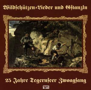 Wildschützen-Lieder und Gstanzln, Tegernseer Zwoagsang