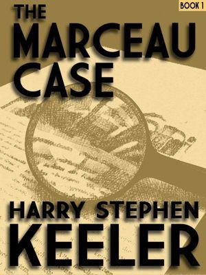 Wildside Press: The Marceau Case, Harry Stephen Keeler
