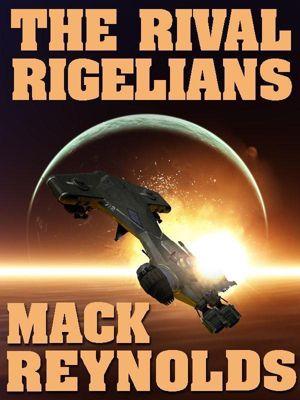 Wildside Press: The Rival Rigelians, Mack Reynolds