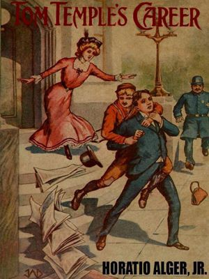 Wildside Press: Tom Temple's Career, Horatio Alger Jr.