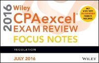 Wiley CPAexcel Exam Review July 2016 Focus Notes, Wiley