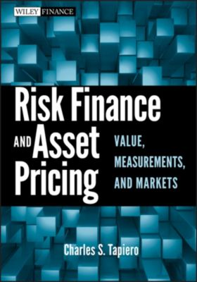 Wiley Finance Editions: Risk Finance and Asset Pricing, Charles S. Tapiero