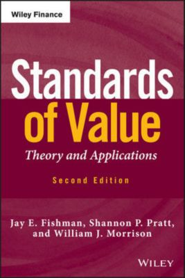 Wiley Finance Editions: Standards of Value, Jay E. Fishman
