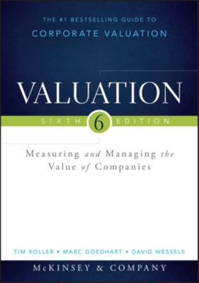 Wiley Finance Editions: Valuation, Tim Koller, Marc Goedhart, David Wessels