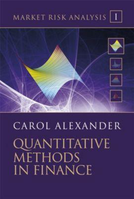 Wiley Finance Series: Market Risk Analysis, Volume I, Quantitative Methods in Finance, Carol Alexander