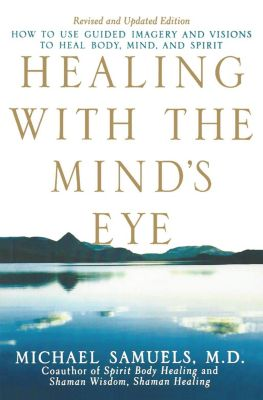 Wiley: Healing with the Mind's Eye, M. D. Samuels