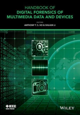 Wiley - IEEE: Handbook of Digital Forensics of Multimedia Data and Devices