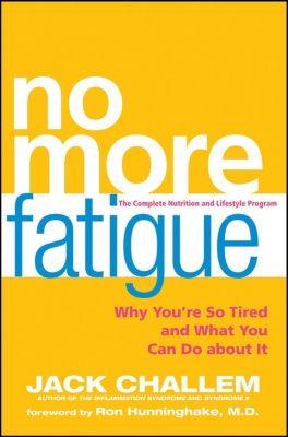 Wiley: No More Fatigue, Jack Challem