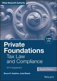 Wiley Nonprofit Law, Finance and Management Series: Private Foundations, Bruce R. Hopkins, Jody Blazek