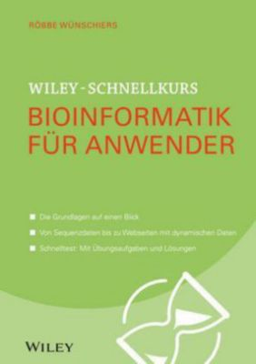 Wiley-Schnellkurs Bioinformatik für Anwender, Röbbe Wünschiers