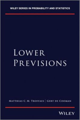 Wiley Series in Probability and Statistics: Lower Previsions, Gert de Cooman, Matthias C. M. Troffaes