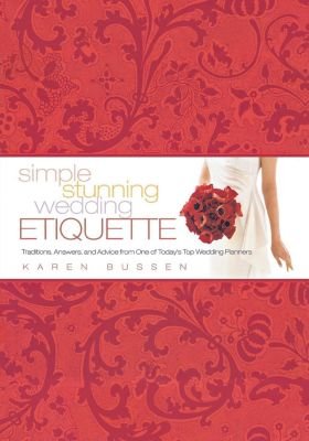 Wiley: Simple Stunning Wedding Etiquette, Karen Bussen