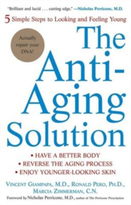 Wiley: The Anti-Aging Solution, Marcia Zimmerman, Ronald Pero, M. D. Giampapa