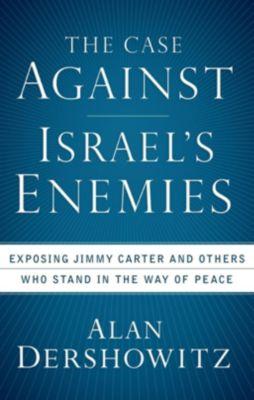 Wiley: The Case Against Israel's Enemies, Alan Dershowitz