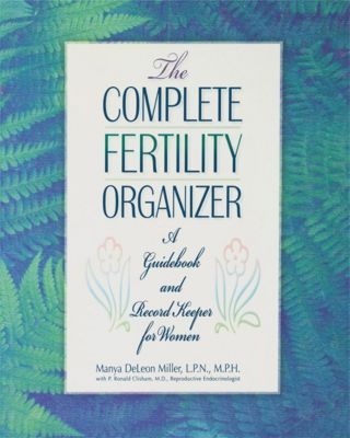 Wiley: The Complete Fertility Organizer, Manya DeLeon Miller