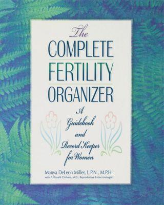 Wiley: The Complete Fertility Organizer, Manya DeLeon Miller