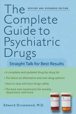 Wiley: The Complete Guide to Psychiatric Drugs, Edward H. Drummond