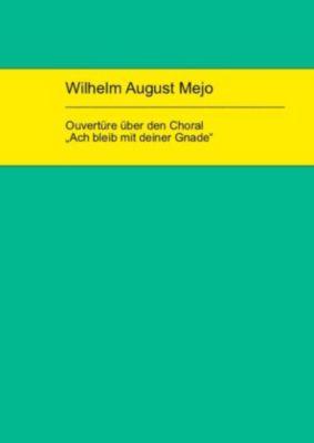 Wilhelm August Mejo: Ouvertüre über den Choral
