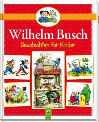 Wilhelm Busch Geschichten für Kinder, Wilhelm Busch