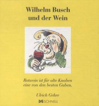 wilhelm busch und der wein buch bei online. Black Bedroom Furniture Sets. Home Design Ideas