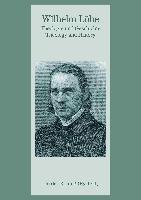 Wilhelm Löhe - Theologie und Geschichte; Wilhelm Loehe - Theology and History