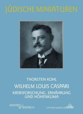 Wilhelm Louis Caspari - Thorsten Kohl |