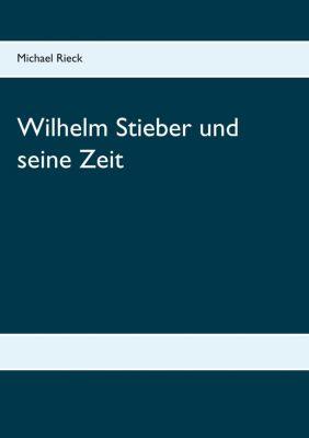 Wilhelm Stieber und seine Zeit, Michael Rieck