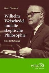 Wilhelm Weischedel und die skeptische Philosophie, Hans Clement