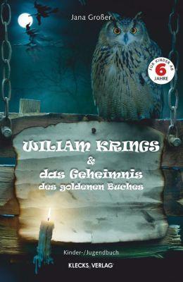 Wiliam Krings und das Geheimnis des goldenen Buches - Jana Großer pdf epub