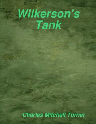 Wilkerson's Tank, Charles Mitchell Turner