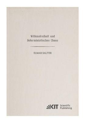 Willensfreiheit und deterministisches Chaos, Elmar Sauter