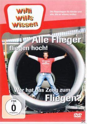 Willi wills Wissen - Alle Flieger fliegen hoch! / Das Zeug zum Fliegen?, Willi Wills Wissen