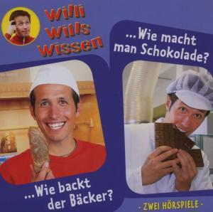 Willi wills wissen, Audio-CDs: Folge.1 Wie backt der Bäcker? / Wie macht man Schokolade, 1 Audio-CD, Willi Weitzel