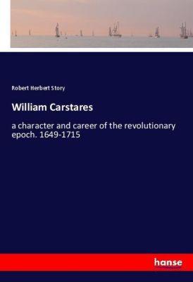 William Carstares, Robert Herbert Story