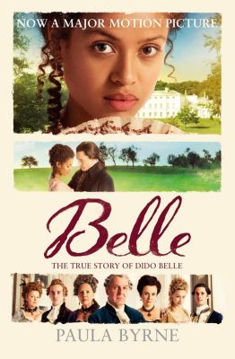 William Collins: Belle: The True Story of Dido Belle, Paula Byrne