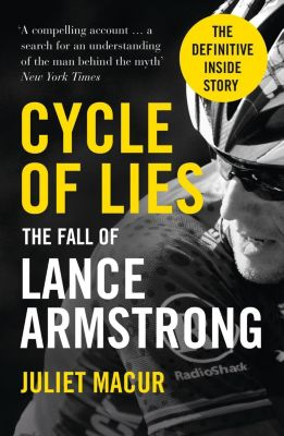 William Collins: Cycle of Lies: The Fall of Lance Armstrong, Juliet Macur
