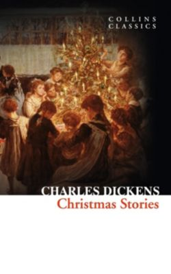 William Collins - E-books - General: Christmas Stories (Collins Classics), Charles Dickens