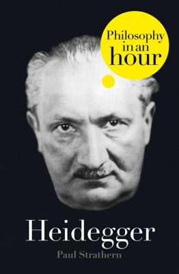 William Collins - E-books - General: Heidegger: Philosophy in an Hour, Paul Strathern