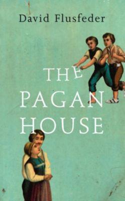 William Collins - E-books - General: The Pagan House, David Flusfeder