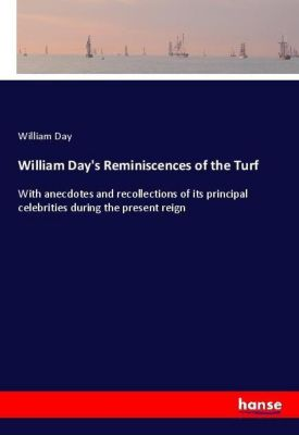 William Day's Reminiscences of the Turf, William Day