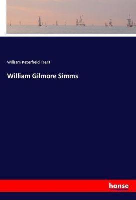 William Gilmore Simms, William Peterfield Trent