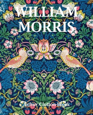 William Morris, Arthur Clutton-Brock