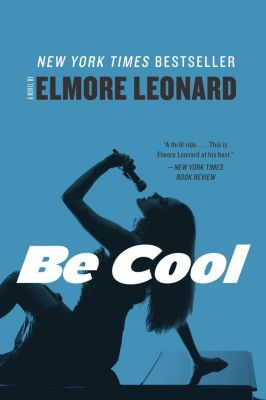 William Morrow: Be Cool, Elmore Leonard