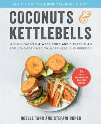 William Morrow: Coconuts and Kettlebells, Noelle Tarr, Stefani Ruper